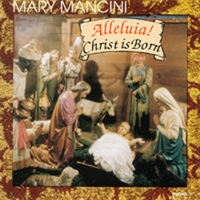 Alleluia! Christ is Born by Mary Mancini